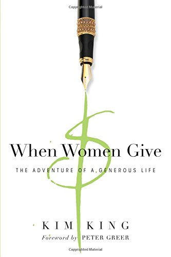 When Women Give: The Adventure of a Generous Life (Life Generous)
