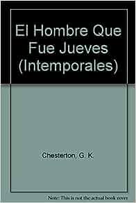 El Hombre Que Fue Jueves Intemporales Spanish Edition