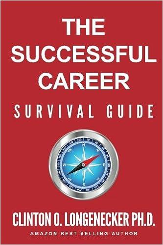 The Successful Career Survival Guide: Clinton O. Longenecker Ph.D.:  9781544268750: Amazon.com: Books