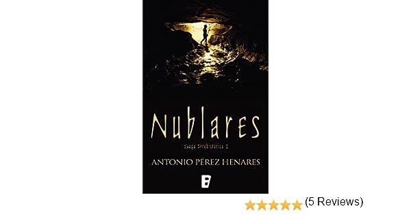 Nublares (Saga Prehistórica 1): Serie Prehistórica I eBook: Antonio Pérez Henares: Amazon.es: Tienda Kindle