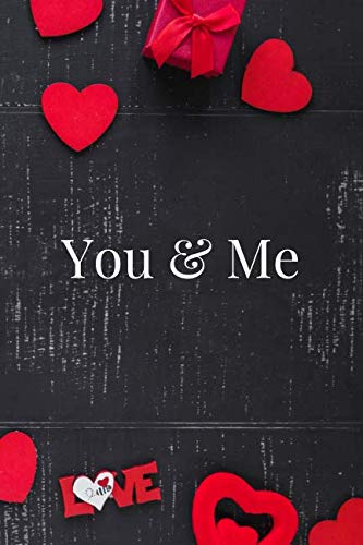 You & Me: Letters to My Husband, Wife, Girlfriend, Boyfriend, Partner Journal