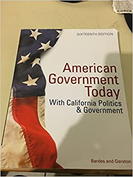 American Government and Politics Today: The Essentials (With California Politics and Government): Bardes and Gerston: 9781285918440: Amazon.com: Books