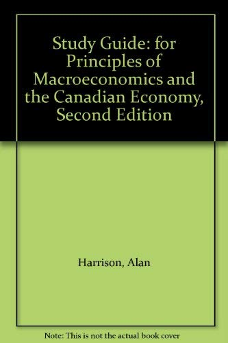 Study Guide: for Principles of Macroeconomics and the Canadian Economy, Second Edition
