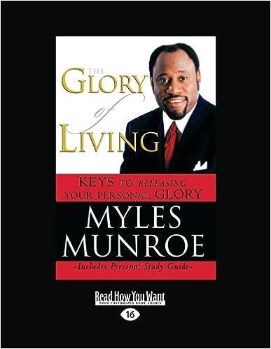 amazon com the glory of living 9781458761231 myles munroe books