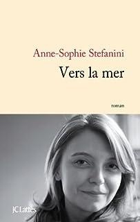 Vers la mer, Stefanini, Anne-Sophie