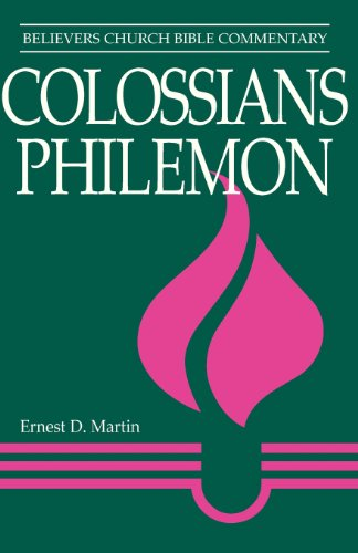 Colossians Philemon (Believers Church Bible Commentary)