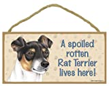(SJT61993) A spoiled rotten Rat Terrier lives here wood sign plaque 5
