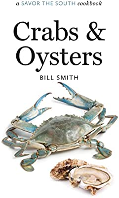 Crabs and Oysters: a Savor the South (R) cookbook: William B