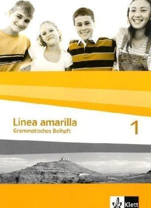 Línea amarilla. Spanisch als 2. Fremdsprache / Grammatisches Beiheft 1