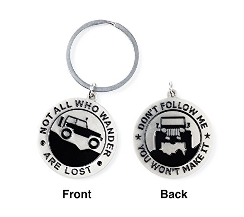 Key Chain for Jeep Enthusiasts Not All Who Wander Are Lost Dont Follow Me You Wont Make It Great Advice and Gift Idea For Any Jeep Owner