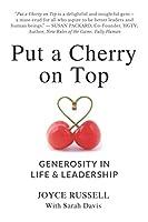 Put a Cherry on Top: Generosity in Life & Leadership