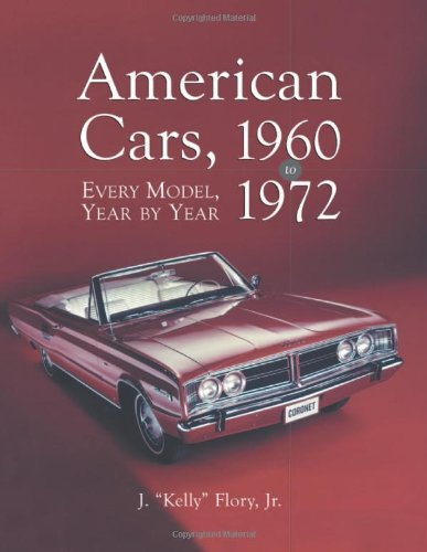 American Cars, 1960-1972: Every Model, Year by Year (Flory Models)