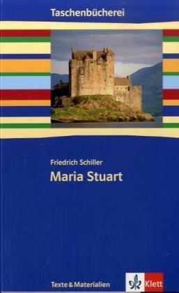 Maria Stuart: Klasse 9/10 (Taschenbücherei. Texte & Materialien)