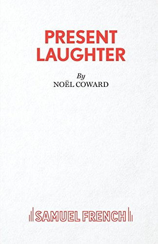 Present Laughter - A Play (Acting Edition)