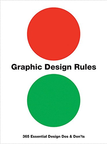 Graphic Design Rules: 365 Essential Design Dos and Don