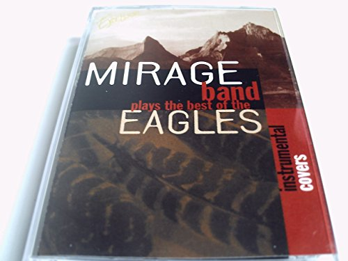 Mirage Band Plays the Best of Eagles [CASSETTE] (Greatest Cassette Hits Eagles)