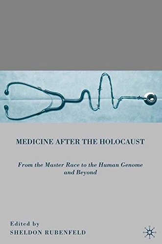 Medicine after the Holocaust: From the Master Race to the Human Genome and Beyond