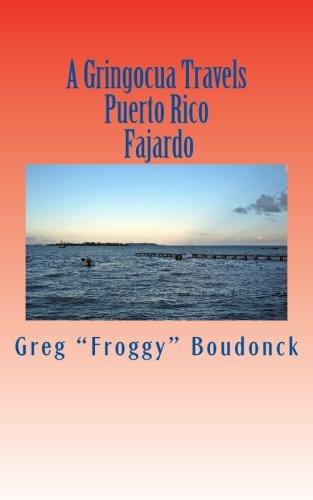 A Gringocua Travels Puerto Rico Fajardo (Volume 27)