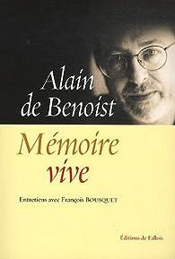 Mémoire vive par Alain de Benoist