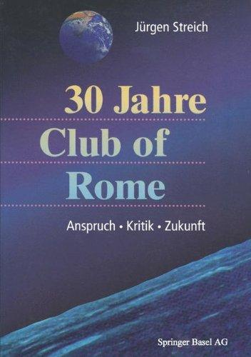 30 Jahre Club of Rome Taschenbuch – 23. September 1997 Jürgen Streich Birkhäuser Verlag 3764356529 BLX113821