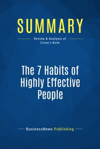 Summary: The 7 Habits of Highly Effective People: Review and Analysis of Covey