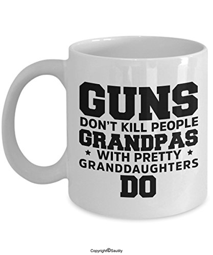 (Guns Don't Kill People Grandpas With Pretty Granddaughters Do Mug, 11 oz Ceramic White Coffee Mugs, Best Grandfather Gift From Granddaughter, Presents For Grandpa, Funny Grandpop Cups by Saurity)
