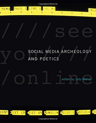 Social Media Archeology and Poetics (Leonardo Book Series)
