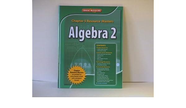 Algebra 2 Chapter 5 Resource Masters ISBN 9780076607891
