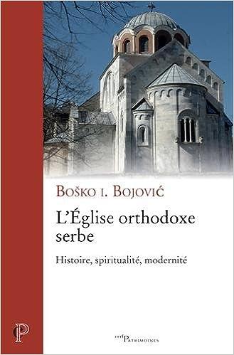Amazon Fr L Eglise Orthodoxe Serbe Histoire Spiritualite Modernite Bojovic Bosko Livres
