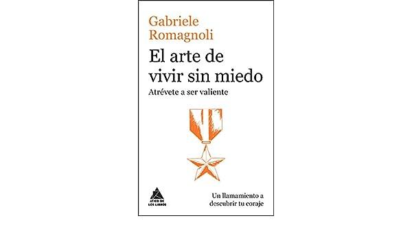 Amazon.com: El arte de vivir sin miedo (Ático de los Libros nº 42) (Spanish Edition) eBook: Gabriele Romagnoli, Andrea Carroggio: Kindle Store