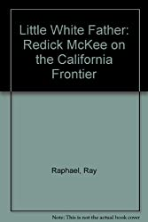 Little White Father: Redick McKee on the California Frontier