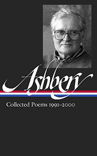 John Ashbery: Collected Poems 1991-2000 (LOA #301) (Library of America John Ashbery Edition)