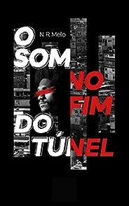 O Som no Fim do Túnel