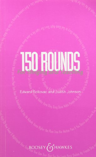 150 Rounds for Singing and Teaching Kodaly (English and German Edition)