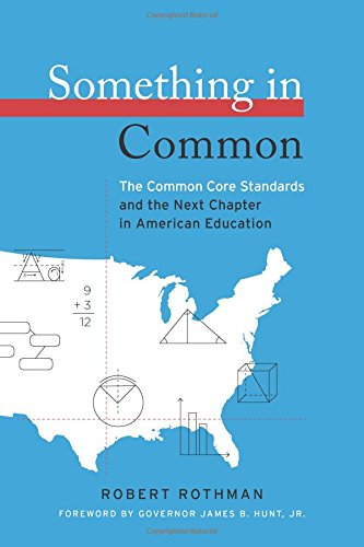 Something in Common: The Common Core Standards and the Next Chapter in American Education (HEL Impact Series)