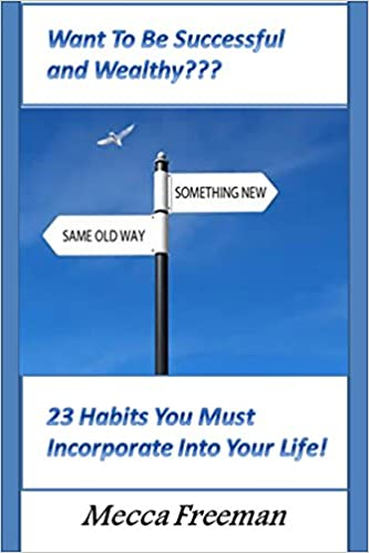 Amazon kindle télécharger des livres audio Want To  Be Successful and Wealthy???: (23 Habits You Must Incorporate Into Your Life) B013J8URSE (Littérature Française) PDF