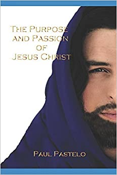 Book The Purpose and Passion of Jesus Christ