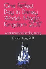 One Perfect Day in Disney World: Magic Kingdom 2017 Paperback