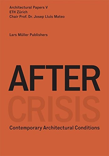 Architectural Papers V: After Crisis Post-Fordist Conditions for Architecture by Brand: Lars Muller Publishers