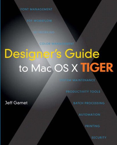 [PDF] Designer?s Guide to Mac OS X Tiger Free Download | Publisher : Peachpit Press | Category : Computers & Internet | ISBN 10 : 032141246X | ISBN 13 : 9780321412461