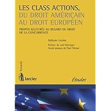 Les class actions, du droit américain au droit européen: Propos illustrés au regard du droit de la concurrence (Europe(s)) (French Edition)