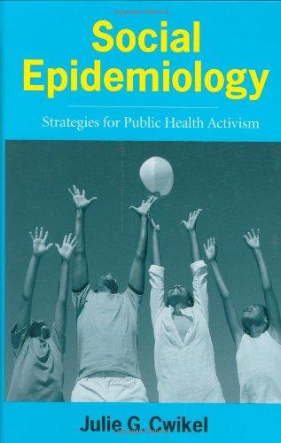 Social Epidemiology: Strategies for Public Health Activism