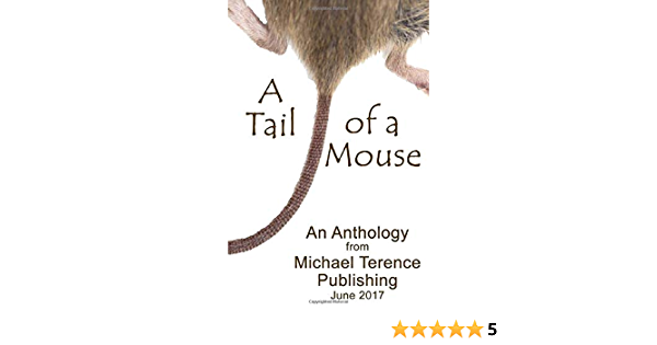 A Tail of a Mouse: An Anthology from Michael Terence ...