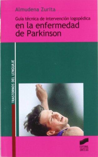 Descargar Libro Guía Técnica De Intervención Logopédica En La Enfermedad De Parkinson Almudena Zurita Moreno
