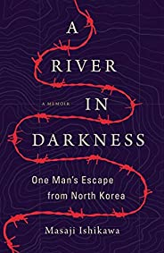 A River in Darkness: One Man's Escape from North K