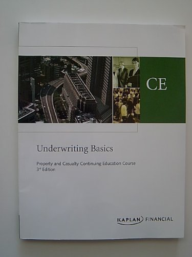Underwriting Basics: Property and Casualty Continuing Education Course