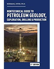 Nontechnical Guide to Petroleum: Geology, Exploration, Drilling and Production