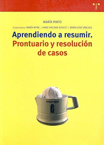 Aprendiendo a resumir: Prontuario y resolución de casos (Biblioteconomía y Administración Cultural)