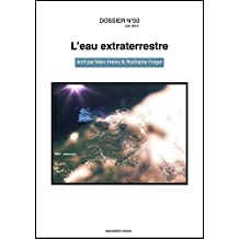 DOSSIER N°03 - L'eau extraterrestre (French Edition)