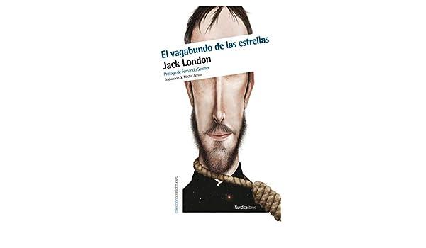Amazon.com: El vagabundo de las estrellas (Otras Latitudes nº 38) (Spanish Edition) eBook: Jack London, Héctor Arnau Salvador: Kindle Store